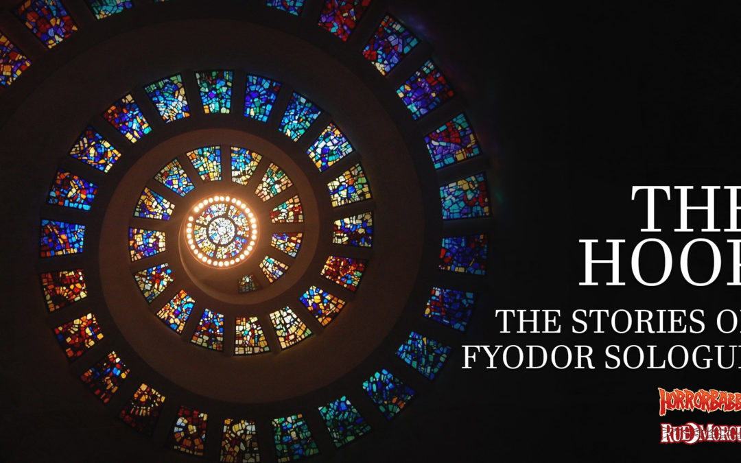 """Horrorbabble concludes a Celebration of Fyodor Sologub with """"The Hoop"""""""