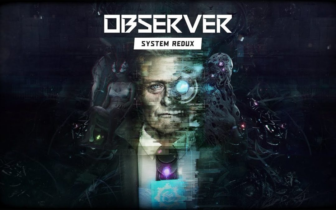 "Game Review: ""Observer: System Redux"""